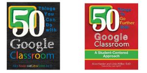 50-things-google-classroom-alice-keeler-libbi-miller