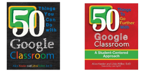 50-things-google-classroom-alice-keeler-libbi-miller